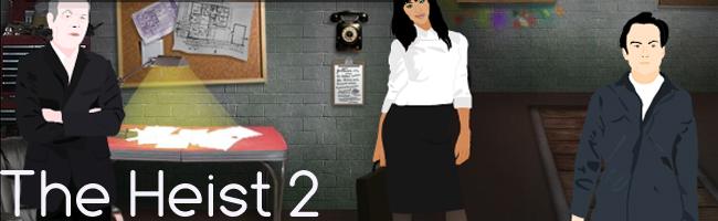 The Heist 2